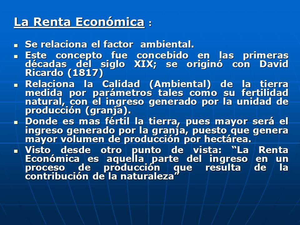 La Renta Económica : Se relaciona el factor ambiental.