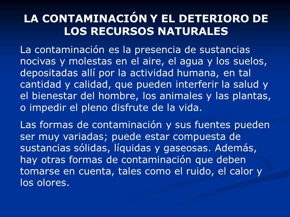LA CONTAMINACIÓN Y EL DETERIORO DE LOS RECURSOS NATURALES