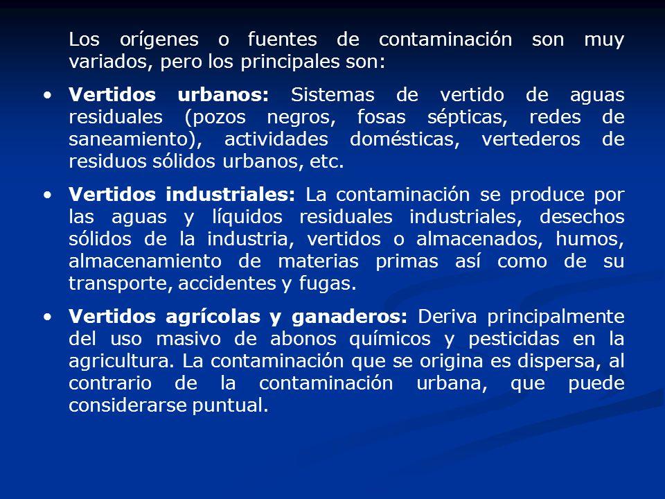 Los orígenes o fuentes de contaminación son muy variados, pero los principales son: