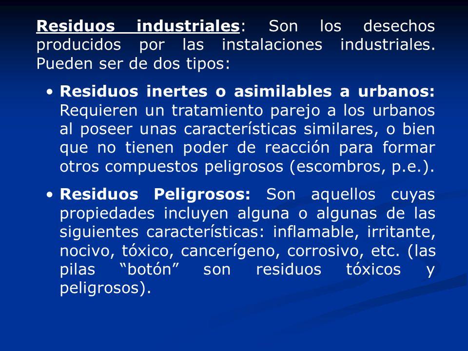 Residuos industriales: Son los desechos producidos por las instalaciones industriales. Pueden ser de dos tipos: