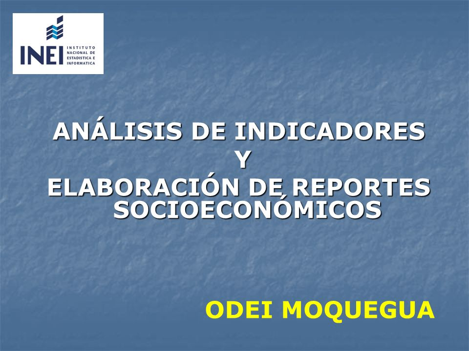 ANÁLISIS DE INDICADORES ELABORACIÓN DE REPORTES SOCIOECONÓMICOS