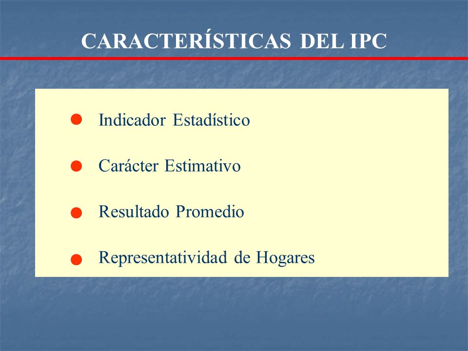 CARACTERÍSTICAS DEL IPC