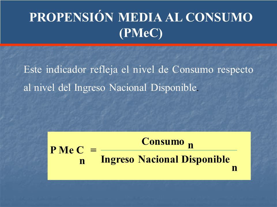 PROPENSIÓN MEDIA AL CONSUMO