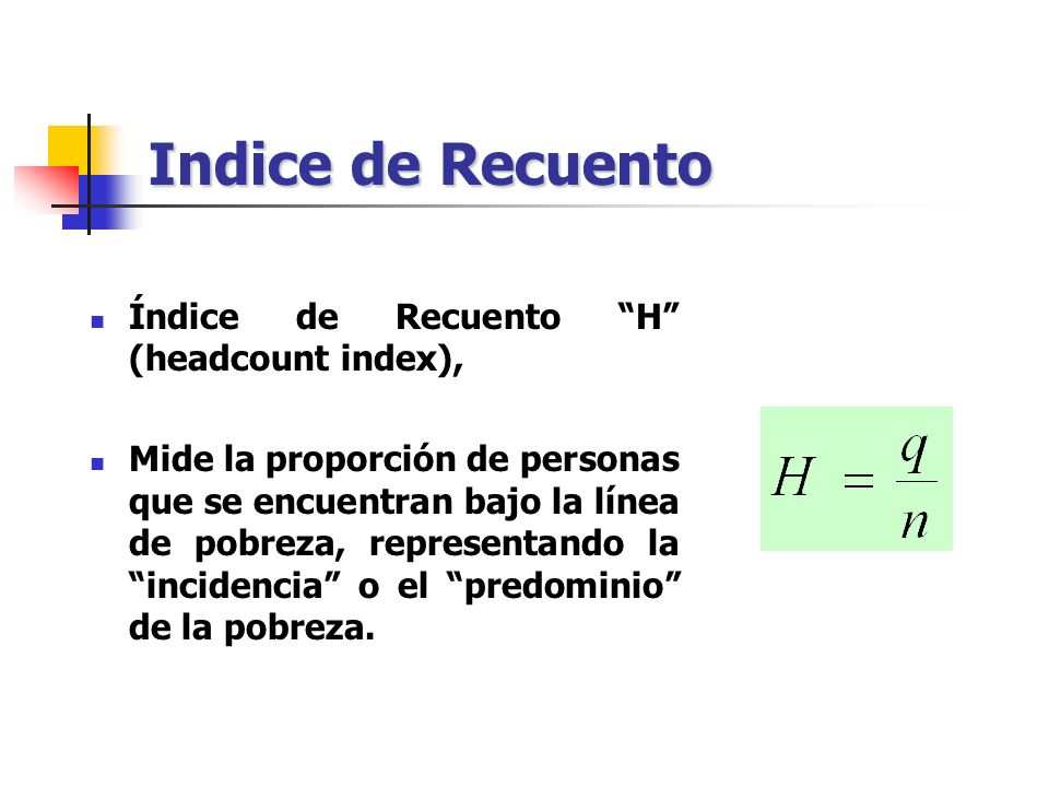 Indice de Recuento Índice de Recuento H (headcount index),