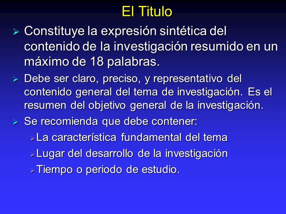 El TituloConstituye la expresión sintética del contenido de la investigación resumido en un máximo de 18 palabras.