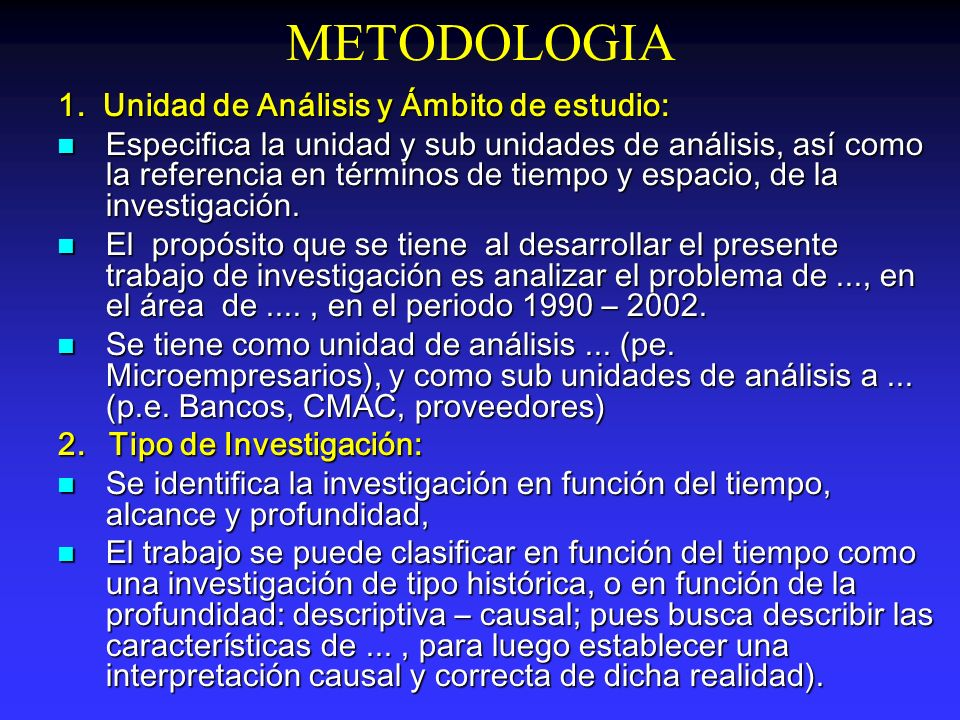 METODOLOGIA 1. Unidad de Análisis y Ámbito de estudio: