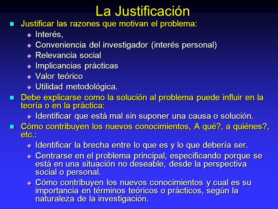La Justificación Justificar las razones que motivan el problema: