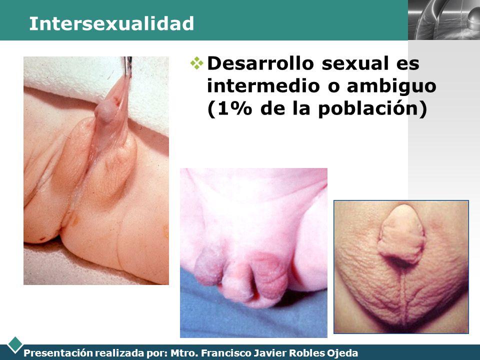 Intersexualidad Desarrollo sexual es intermedio o ambiguo (1% de la población)