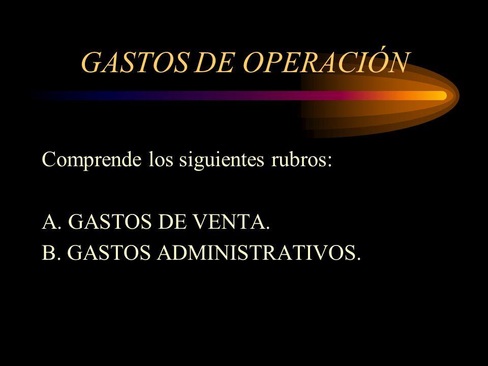 GASTOS DE OPERACIÓN Comprende los siguientes rubros: