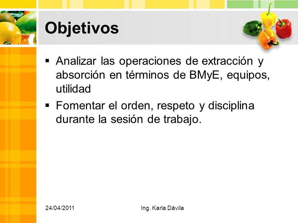Objetivos Analizar las operaciones de extracción y absorción en términos de BMyE, equipos, utilidad.