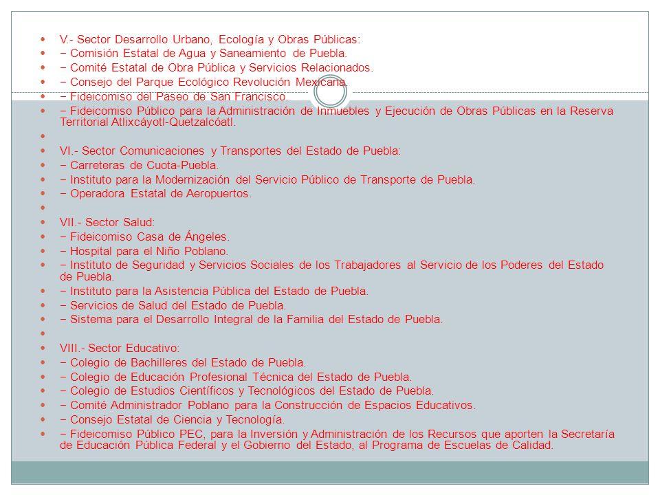 V.- Sector Desarrollo Urbano, Ecología y Obras Públicas: