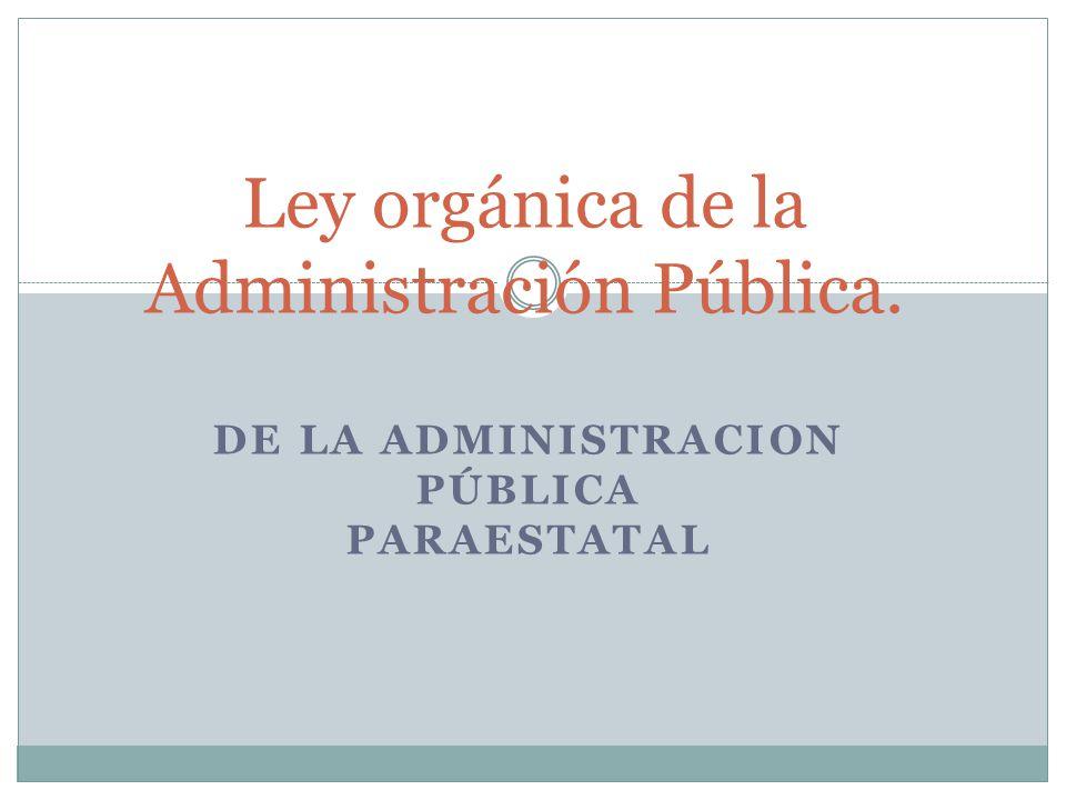 Ley orgánica de la Administración Pública.