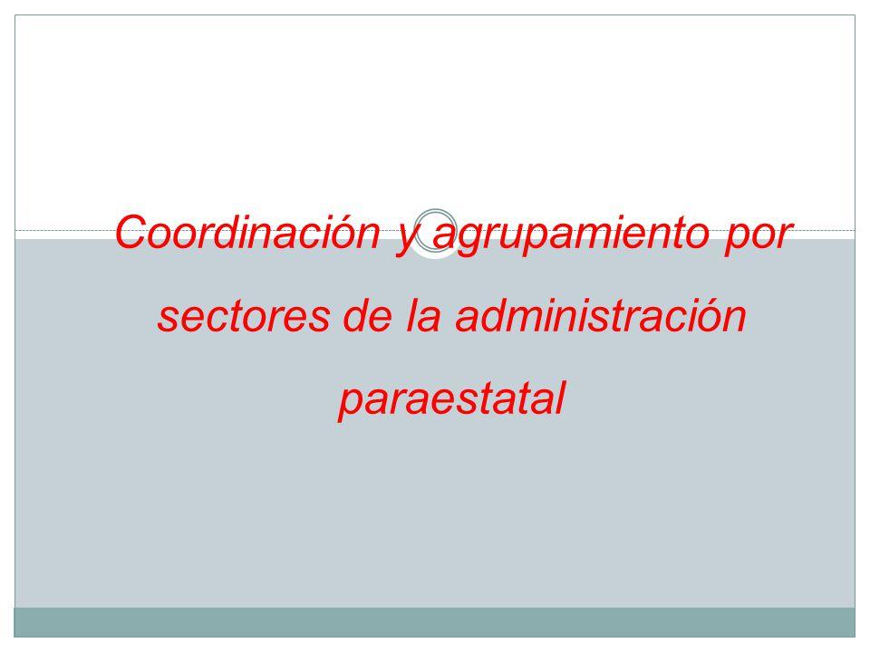 Coordinación y agrupamiento por sectores de la administración paraestatal