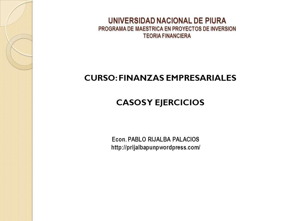 CURSO: FINANZAS EMPRESARIALES Econ. PABLO RIJALBA PALACIOS