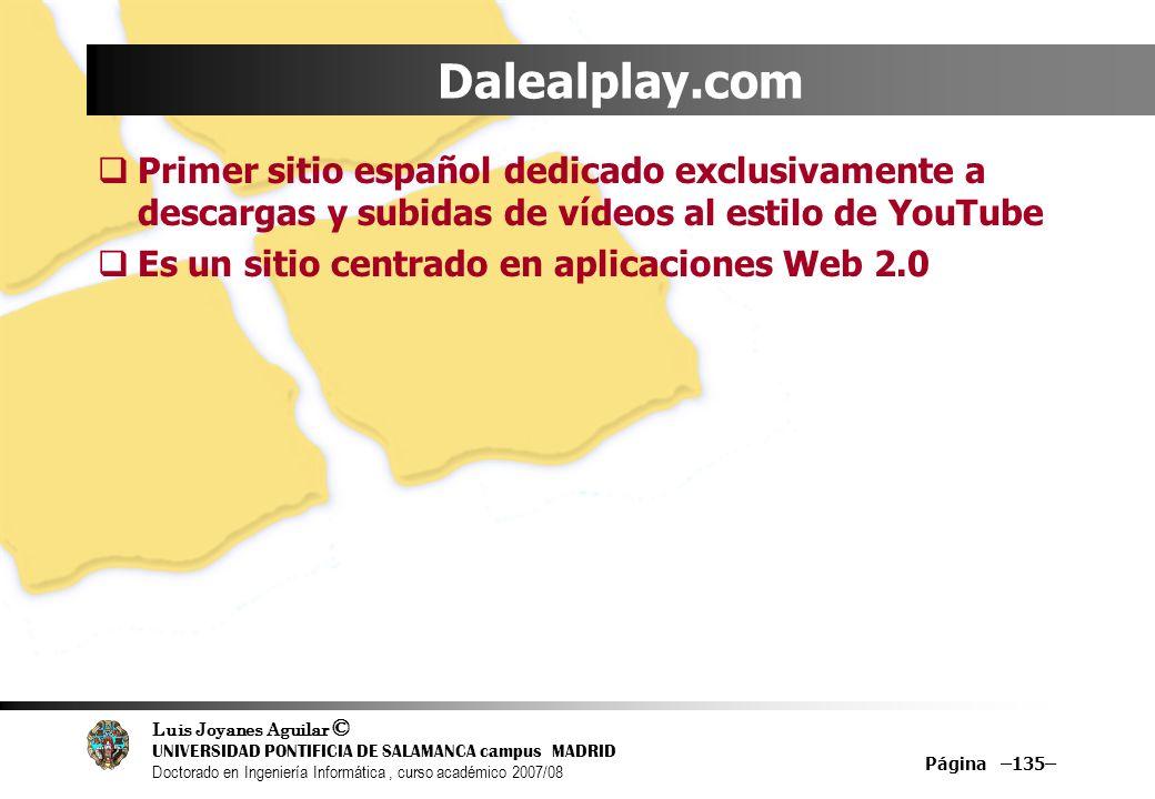 Dalealplay.comPrimer sitio español dedicado exclusivamente a descargas y subidas de vídeos al estilo de YouTube.