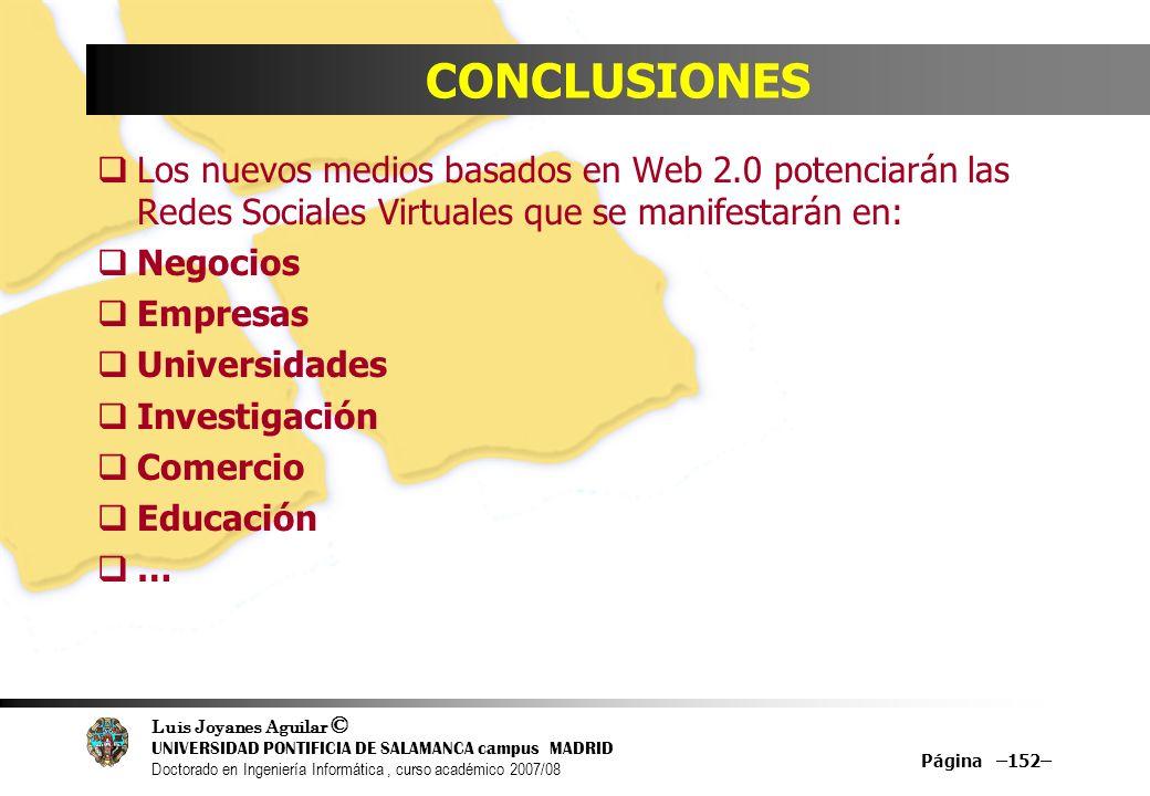 CONCLUSIONES Los nuevos medios basados en Web 2.0 potenciarán las Redes Sociales Virtuales que se manifestarán en: