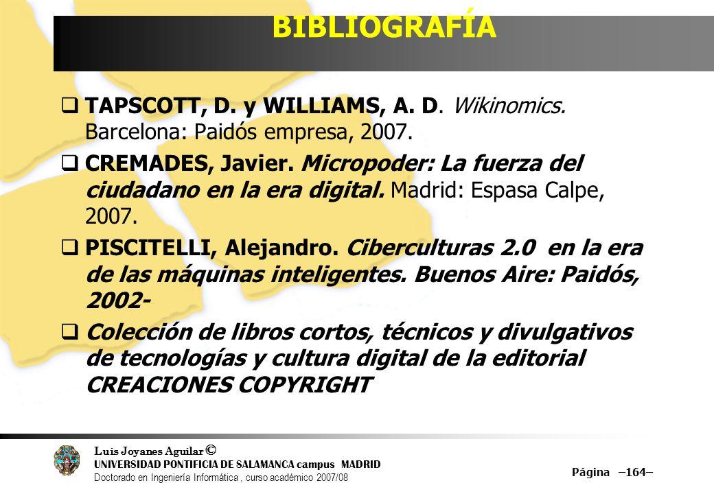 BIBLIOGRAFÍA TAPSCOTT, D. y WILLIAMS, A. D. Wikinomics. Barcelona: Paidós empresa, 2007.