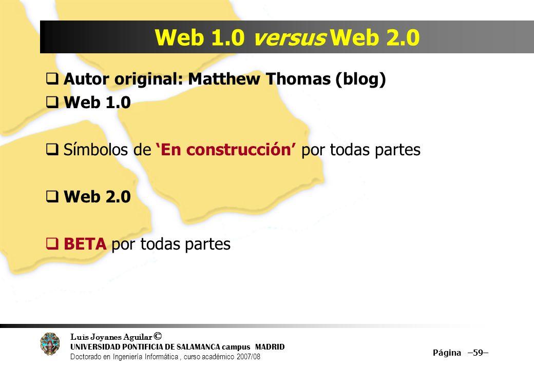 Web 1.0 versus Web 2.0 Autor original: Matthew Thomas (blog) Web 1.0