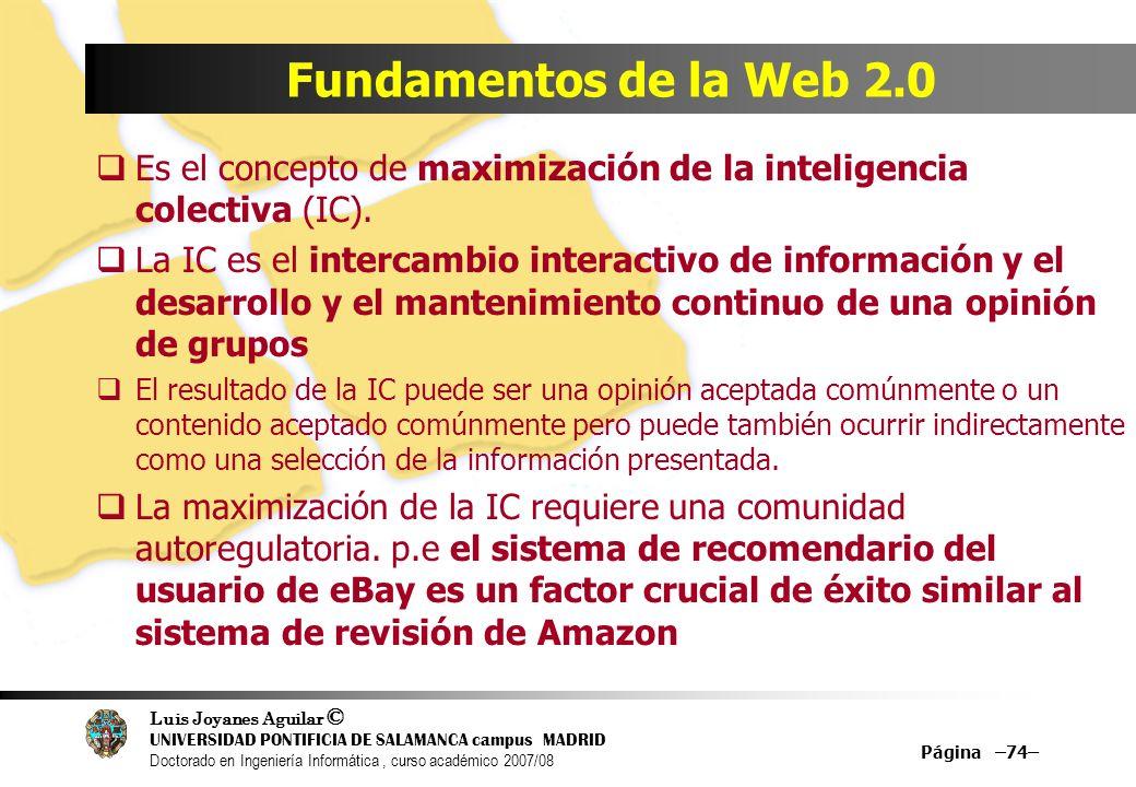 Fundamentos de la Web 2.0Es el concepto de maximización de la inteligencia colectiva (IC).