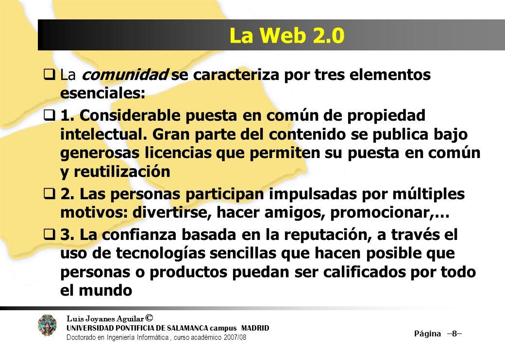 La Web 2.0 La comunidad se caracteriza por tres elementos esenciales: