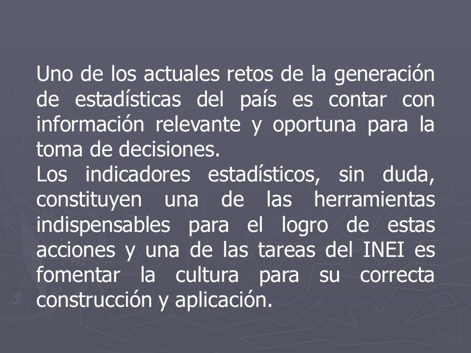 Uno de los actuales retos de la generación de estadísticas del país es contar con información relevante y oportuna para la toma de decisiones.