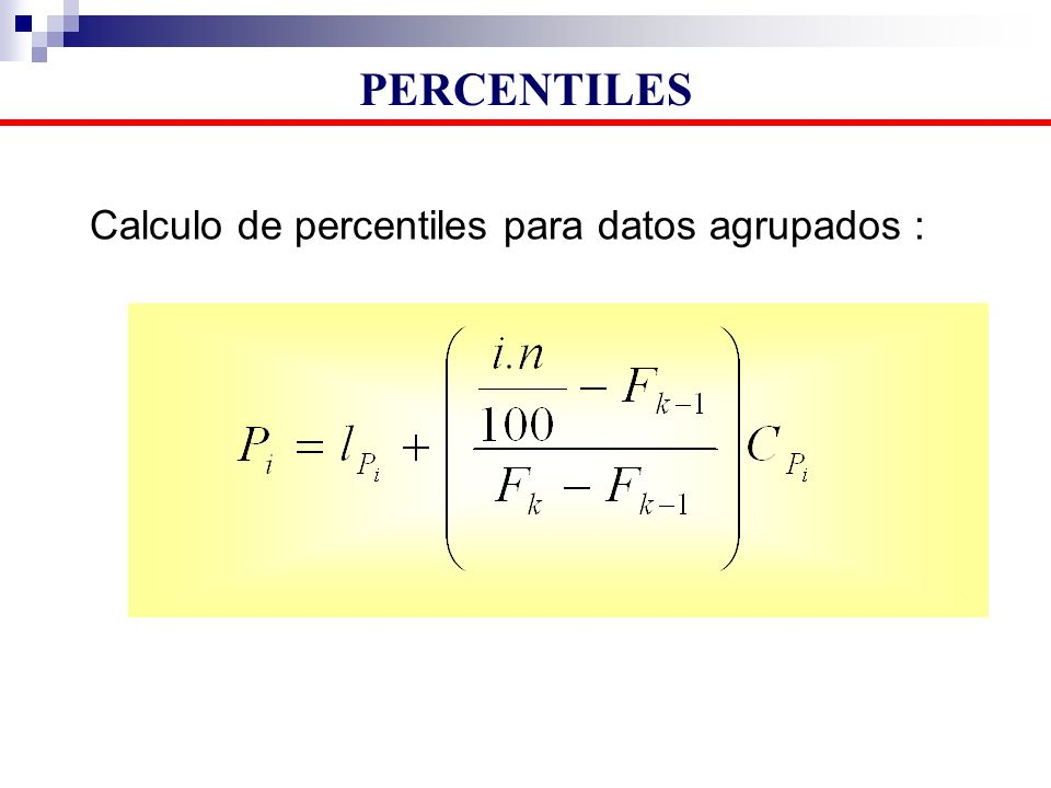 PERCENTILES Calculo de percentiles para datos agrupados :