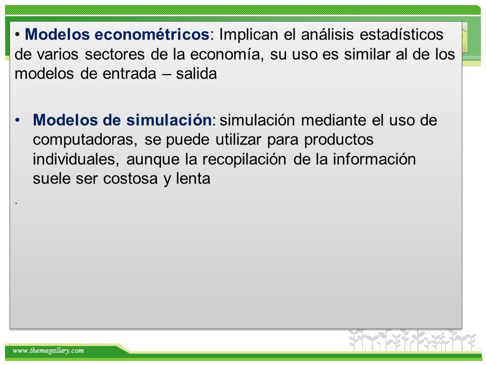 • Modelos econométricos: Implican el análisis estadísticos de varios sectores de la economía, su uso es similar al de los modelos de entrada – salida