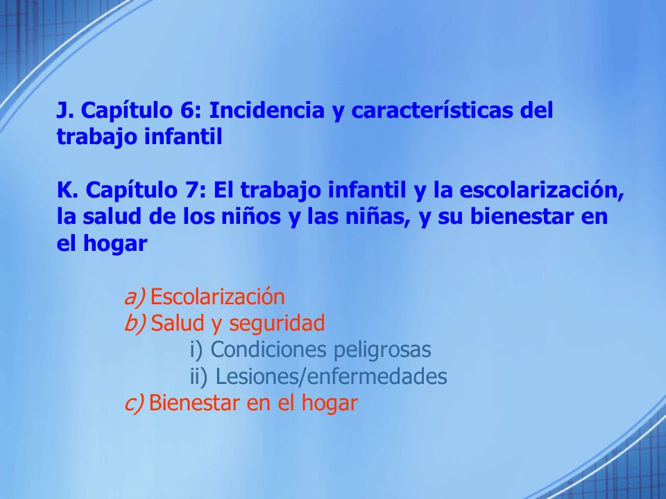 J. Capítulo 6: Incidencia y características del trabajo infantil