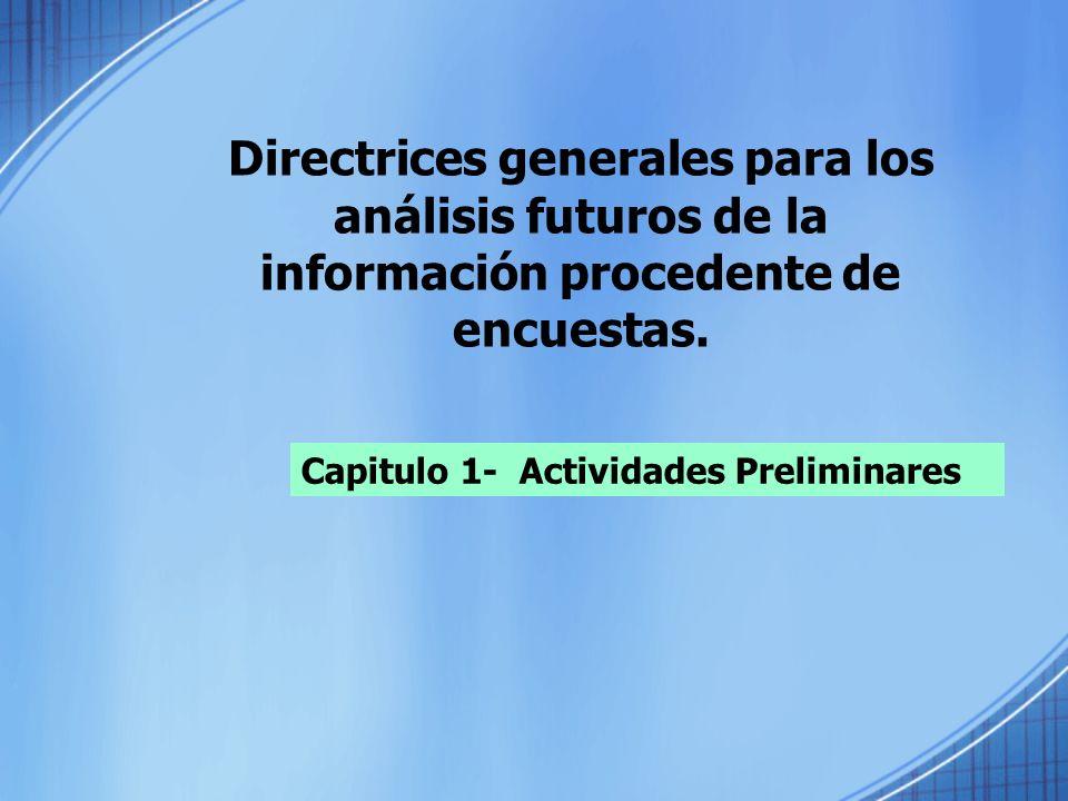 Directrices generales para los análisis futuros de la información procedente de encuestas.