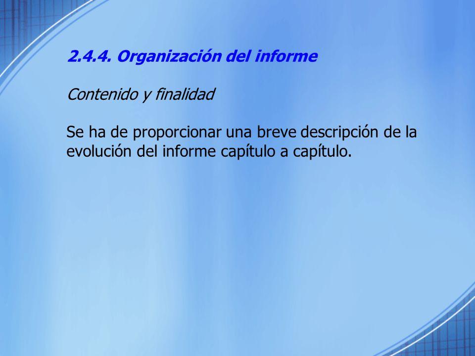2.4.4. Organización del informe