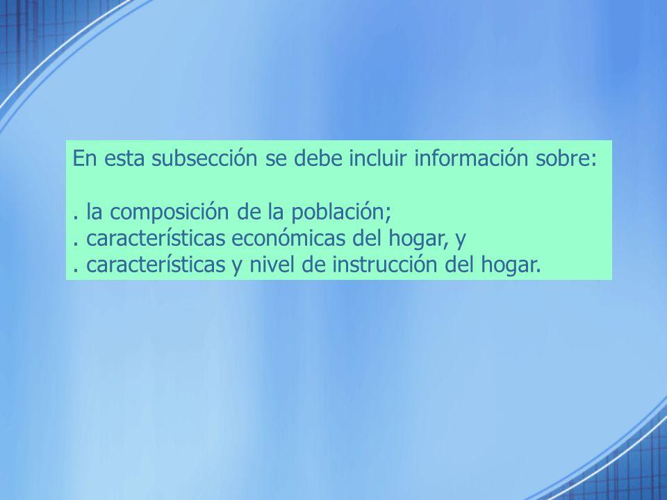 En esta subsección se debe incluir información sobre:
