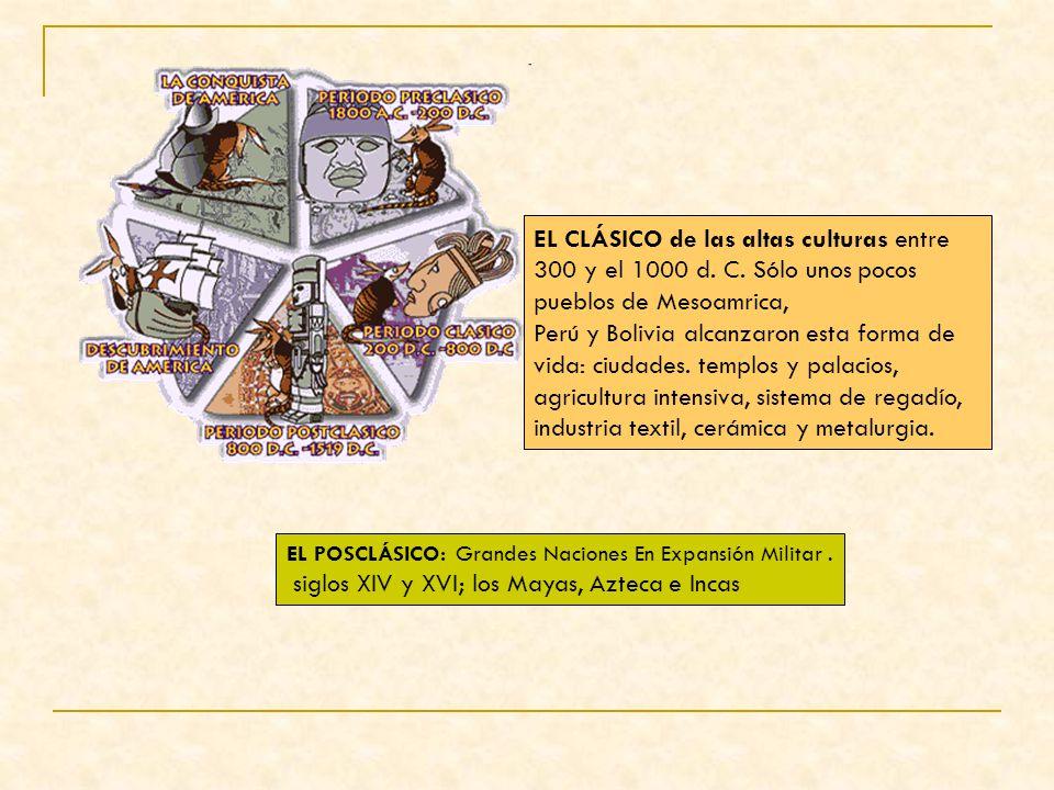 EL CLÁSICO de las altas culturas entre 300 y el 1000 d. C