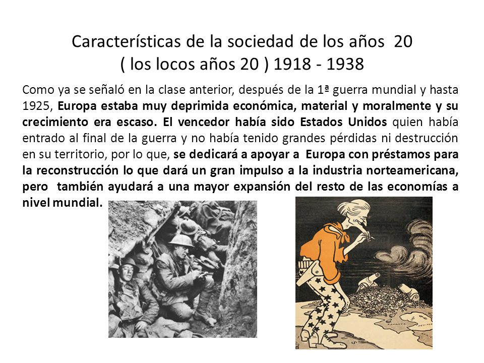 Características de la sociedad de los años 20 ( los locos años 20 ) 1918 - 1938