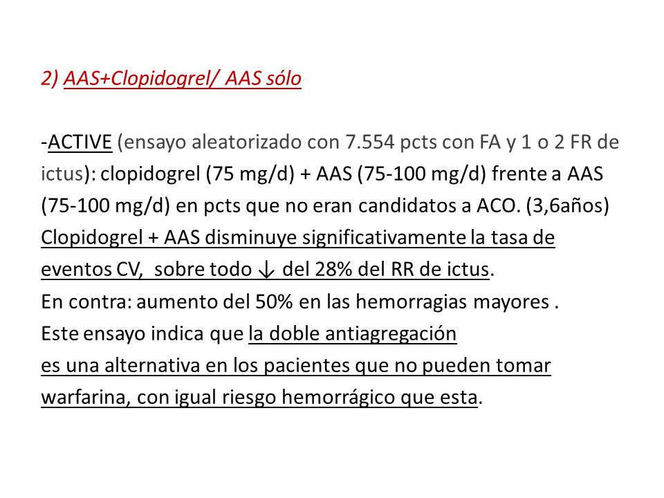 2) AAS+Clopidogrel/ AAS sólo