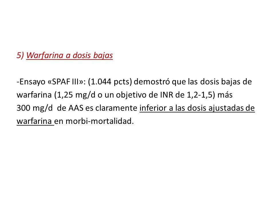 5) Warfarina a dosis bajas