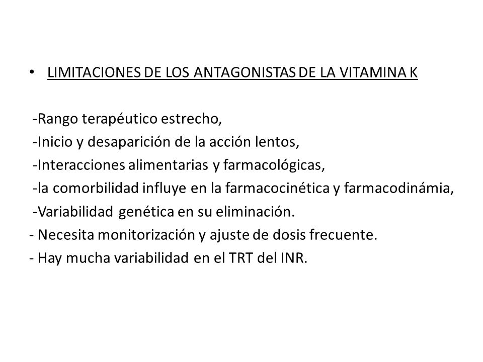 LIMITACIONES DE LOS ANTAGONISTAS DE LA VITAMINA K