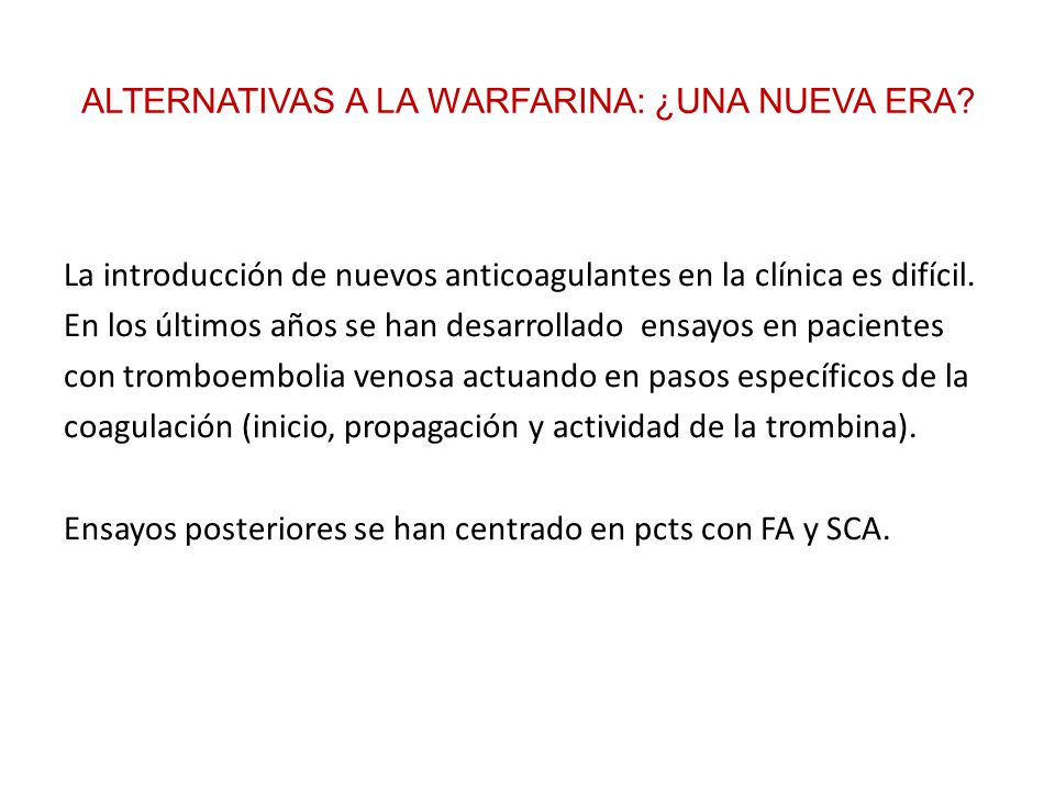 ALTERNATIVAS A LA WARFARINA: ¿UNA NUEVA ERA