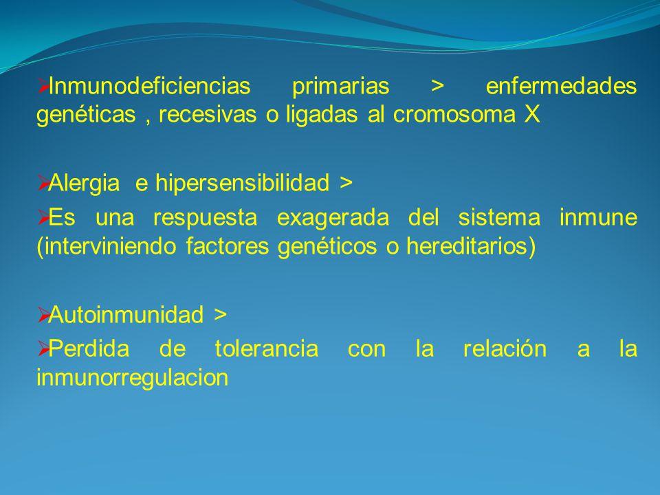 Inmunodeficiencias primarias > enfermedades genéticas , recesivas o ligadas al cromosoma X