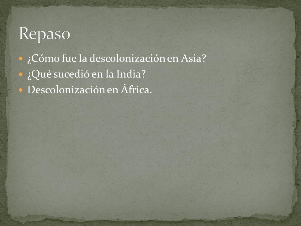 Repaso ¿Cómo fue la descolonización en Asia ¿Qué sucedió en la India