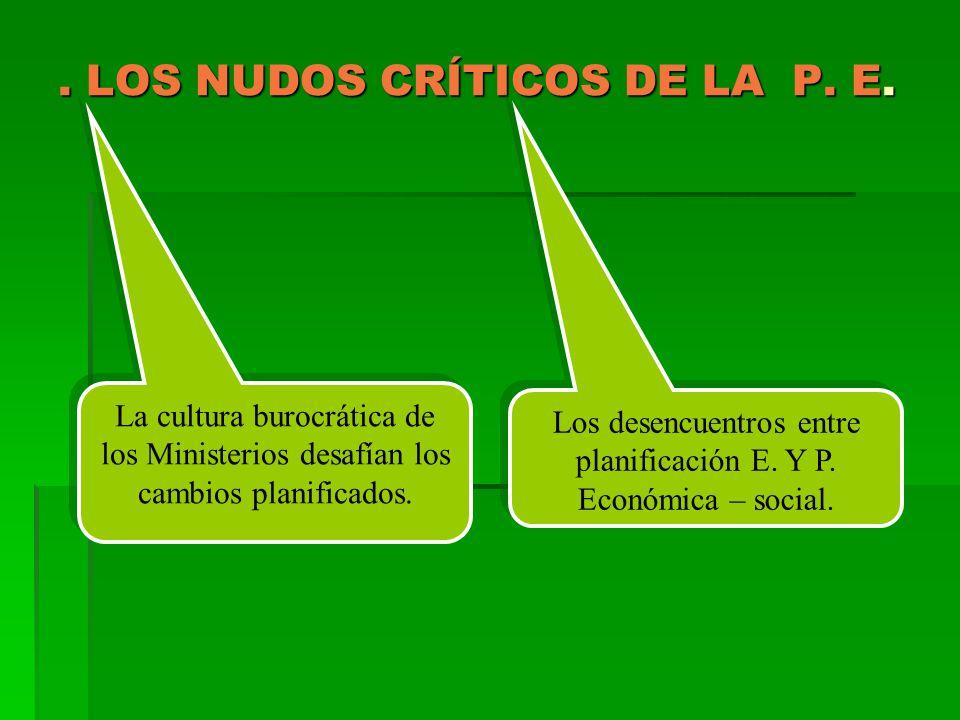 . LOS NUDOS CRÍTICOS DE LA P. E.