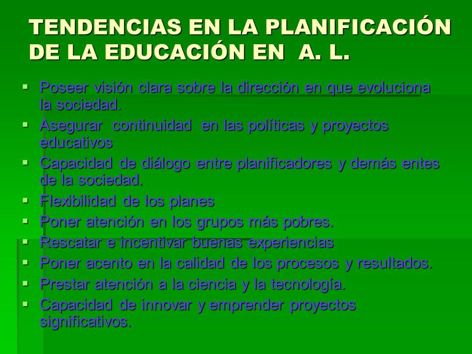 TENDENCIAS EN LA PLANIFICACIÓN DE LA EDUCACIÓN EN A. L.