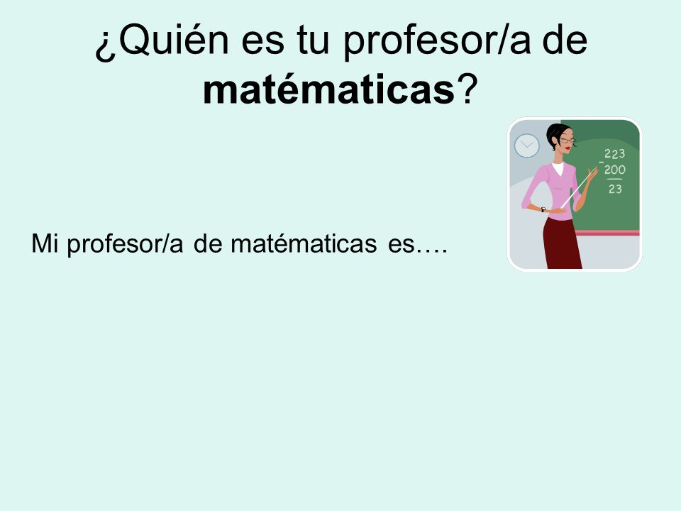 ¿Quién es tu profesor/a de matématicas
