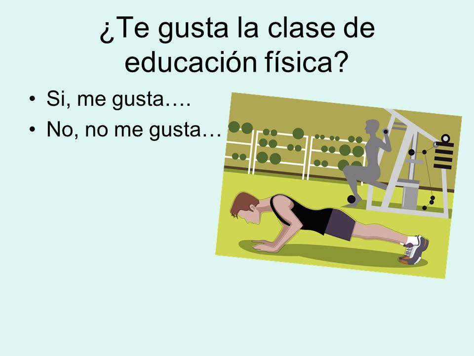 ¿Te gusta la clase de educación física