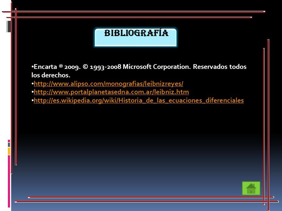 Bibliografía Encarta ® 2009. © 1993-2008 Microsoft Corporation. Reservados todos los derechos. http://www.alipso.com/monografias/leibnizreyes/