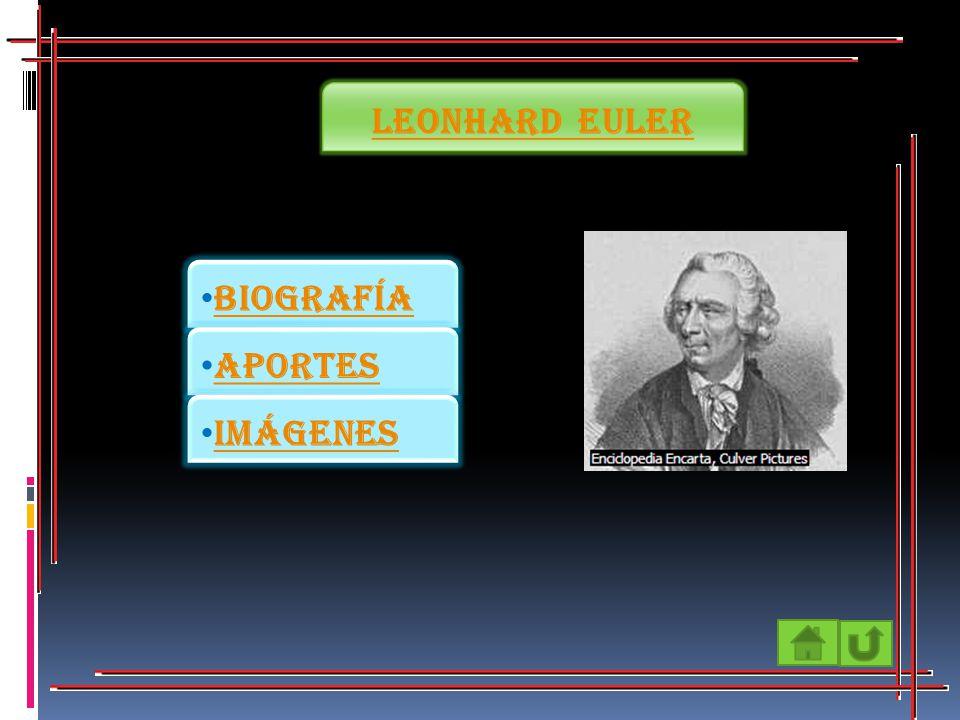 Leonhard Euler Leonhard Euler Biografía Aportes Imágenes