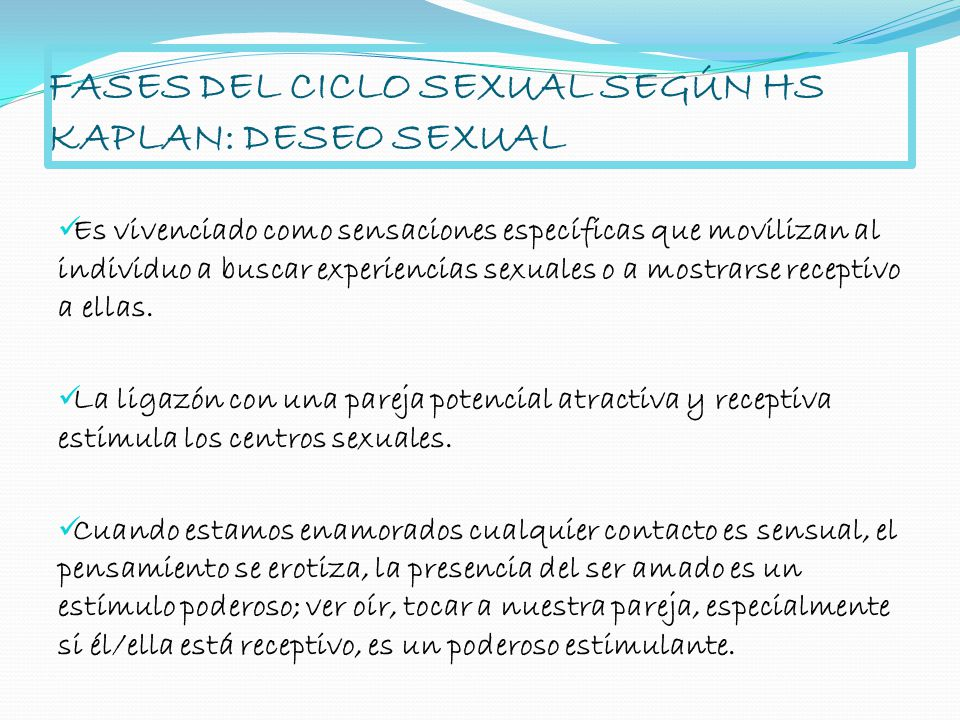 FASES DEL CICLO SEXUAL SEGÚN HS KAPLAN: DESEO SEXUAL