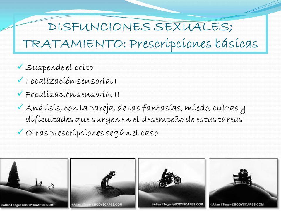 DISFUNCIONES SEXUALES; TRATAMIENTO: Prescripciones básicas