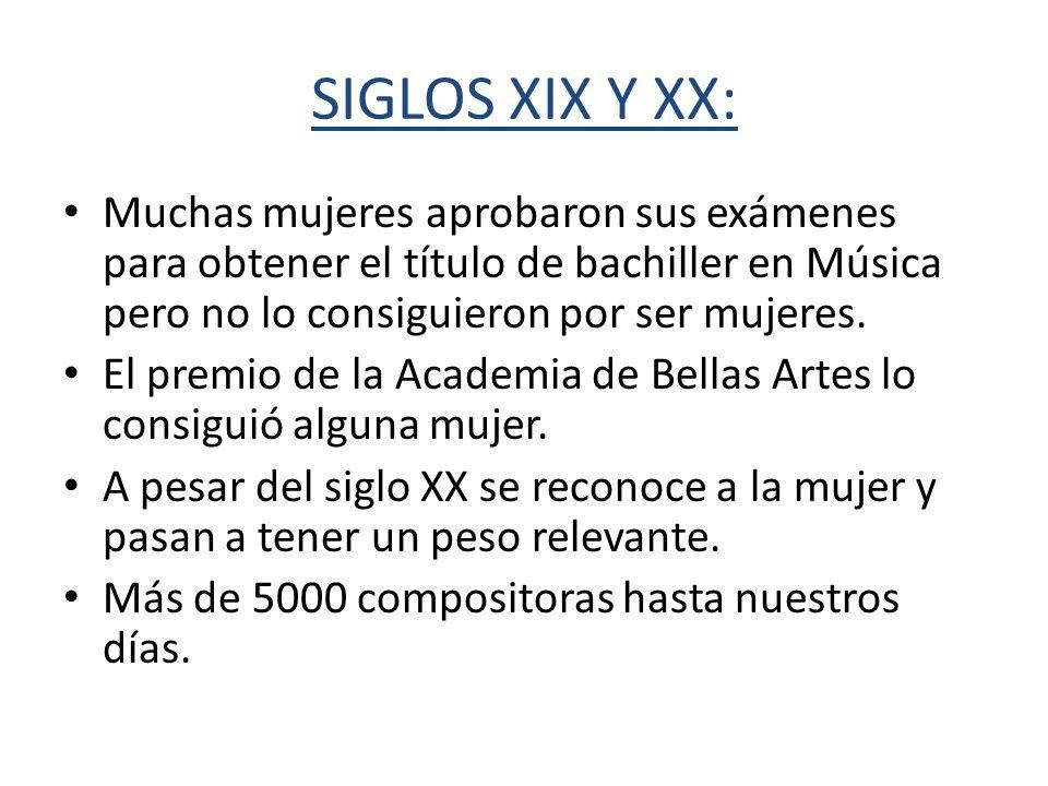 SIGLOS XIX Y XX: Muchas mujeres aprobaron sus exámenes para obtener el título de bachiller en Música pero no lo consiguieron por ser mujeres.