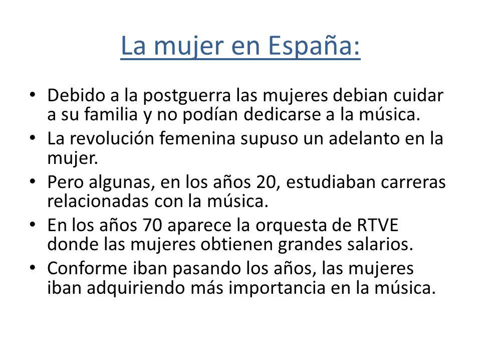La mujer en España: Debido a la postguerra las mujeres debian cuidar a su familia y no podían dedicarse a la música.