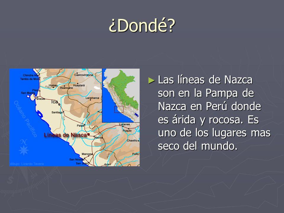 ¿Dondé. Las líneas de Nazca son en la Pampa de Nazca en Perú donde es árida y rocosa.